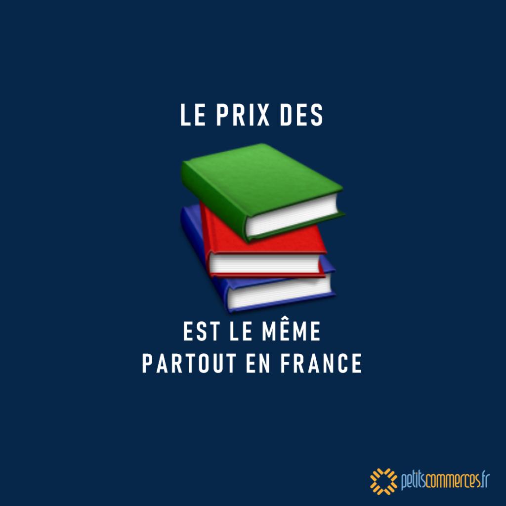 Prix Unique du Livre Petitscommerces Depuis 1981, le prix du livre est le même partout en France.