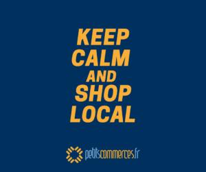 Coronavirus et petits commerces Keep Calm and Shop Local Petitscommerces je soutiens les petits commercants et artisans