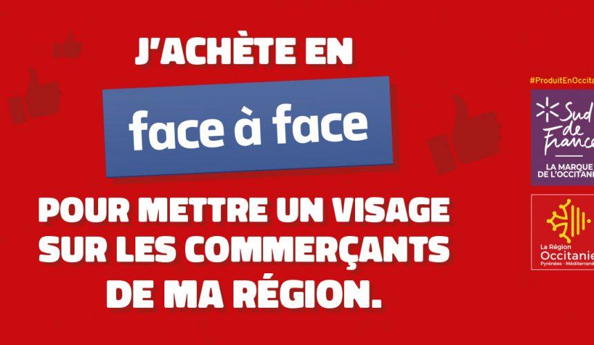 Campagne de communication consommation local Région Occitanie Face à Face Petitscommerces