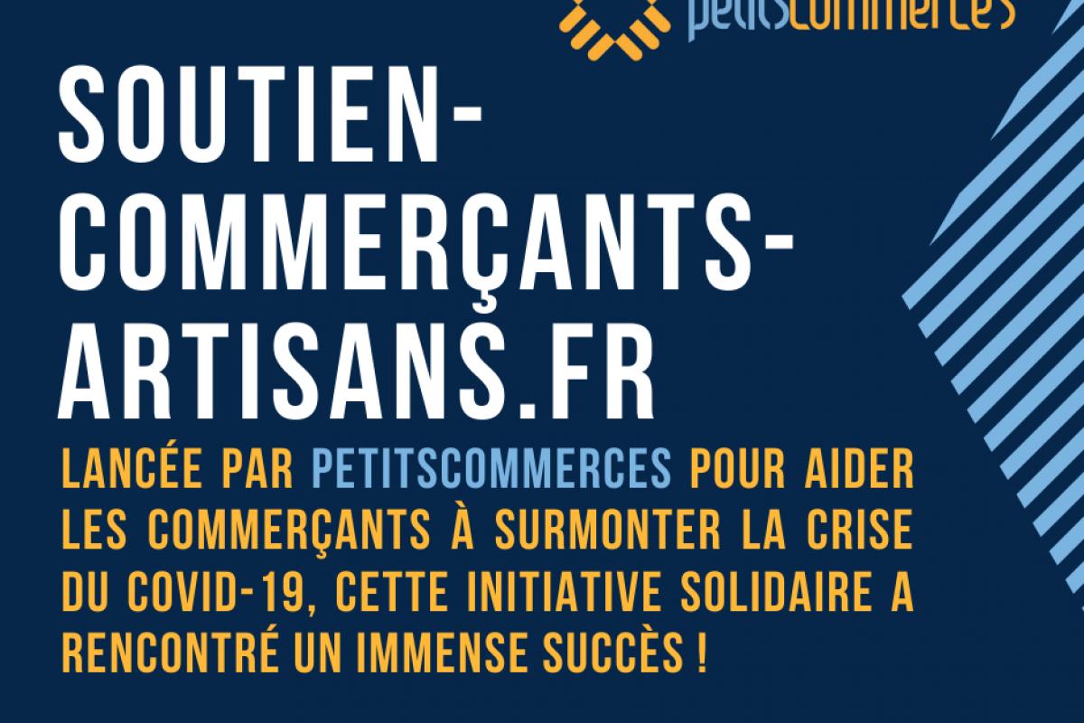 Comment Petitscommerces a collecté 2,5 millions d'euros pour aider 8000 commerçants pendant la crise du coronavirus BSoutien-Commercants-Artisans.fr1