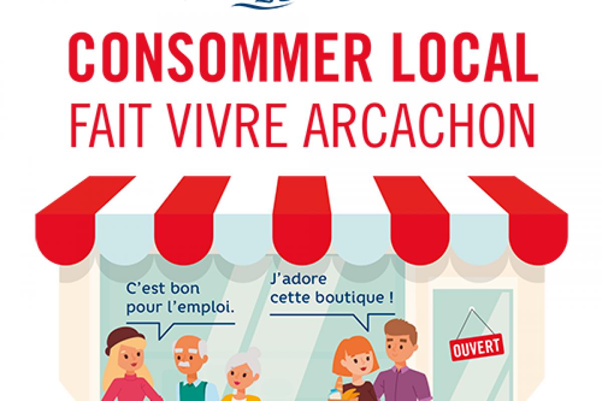 Consommer local fait vivre Arcachon Mairie Arcachon Petitscommerces
