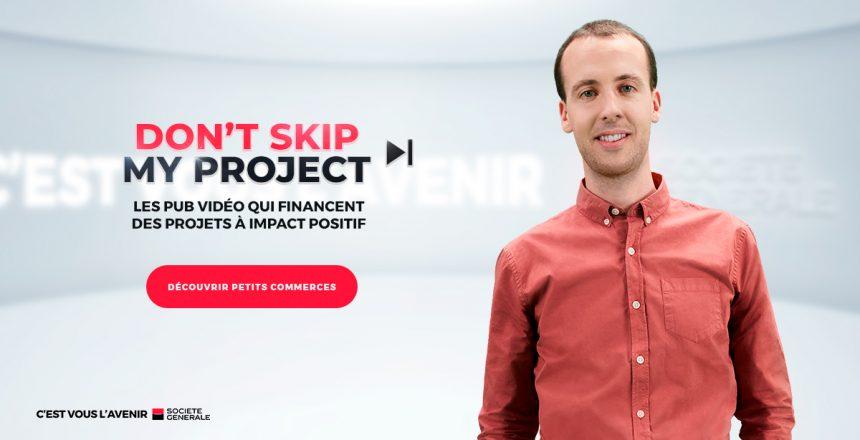 Don't Skip My Project |Comment Société Générale soutient Petitscommerces Startup Tech4Good Maxime Bedon