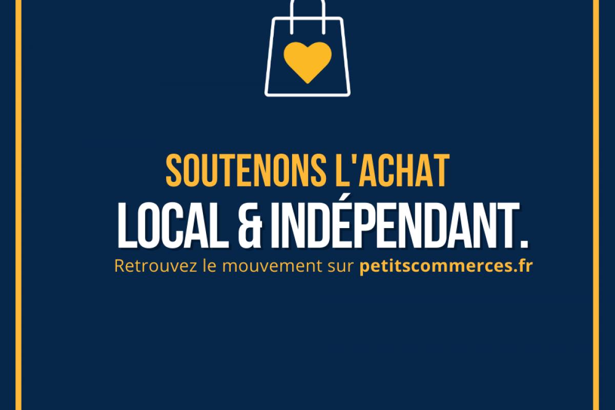 """Lancement du mouvement """"Soutenons l'achat local & indépendant."""" par Petitscommerces 1ère plateforme réservée aux commerces de proximité"""